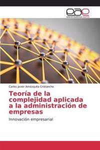 Teoria de La Complejidad Aplicada a la Administracion de Empresas