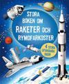Stora boken om raketer och rymdfarkoster