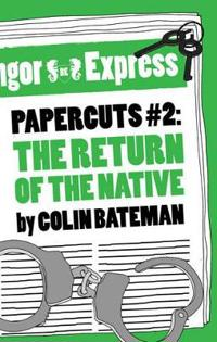Papercuts 2: The Return of the Native
