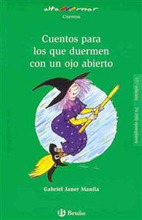 Cuentos para los que duermen con un ojo abierto / Stories for those who sleep with one eye open