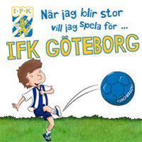När jag blir stor vill jag spela för IFK Göteborg