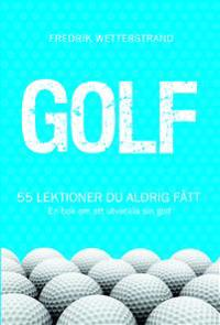 Golf - 55 lektioner du aldrig fått