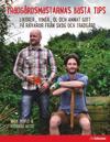Trädgårdsmästarens bästa tips : likörer, viner, öl och annat gott på råvaror från skog och trädgård