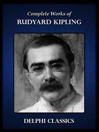 Delphi Complete Works of Rudyard Kipling (Illustrated)