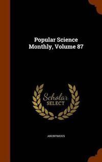 Popular Science Monthly, Volume 87