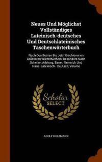 Neues Und Moglichst Vollstandiges Lateinisch-Deutsches Und Deutschlateinisches Taschenworterbuch