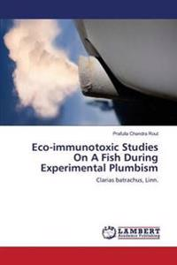 Eco-Immunotoxic Studies on a Fish During Experimental Plumbism