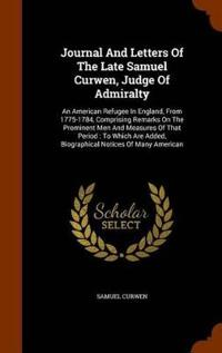 Journal and Letters of the Late Samuel Curwen, Judge of Admiralty