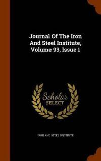 Journal of the Iron and Steel Institute, Volume 93, Issue 1