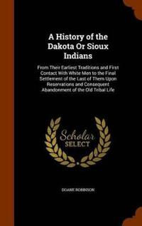A History of the Dakota or Sioux Indians