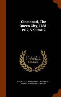 Cincinnati, the Queen City, 1788-1912, Volume 2