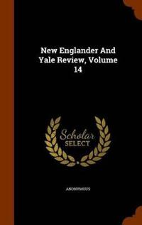 New Englander and Yale Review, Volume 14
