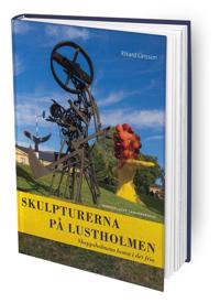 Skulpturerna på Lustholmen : Skeppsholmens konst i det fria - Rikard Larsson pdf epub