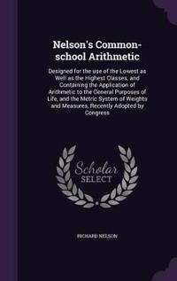 Nelson's Common-School Arithmetic