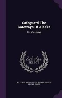 Safeguard the Gateways of Alaska