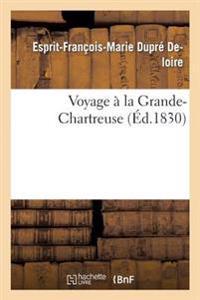 Voyage a la Grande-Chartreuse