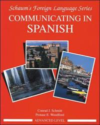 Communicating in Spanish. Advanced Level