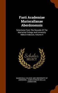 Fasti Academiae Mariscallanae Aberdonensis