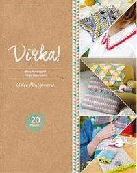 Virka! : steg för steg till roliga virkprojekt