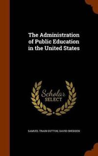 The Administration of Public Education in the United States