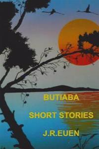 Butiaba - Short Stories by J R Euen