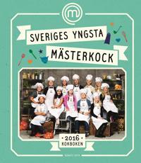 Sveriges yngsta mästerkock - kokboken 2016