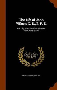 The Life of John Wilson, D. D., F. R. S.