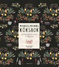 Mandelmanns köksbok : självhushållande recept från Djupadal