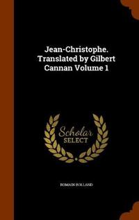 Jean-Christophe. Translated by Gilbert Cannan Volume 1