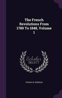 The French Revolutions from 1789 to 1848, Volume 1