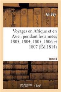 Voyages En Afrique Et En Asie Tome 4