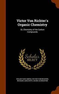 Victor Von Richter's Organic Chemistry