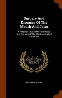 Surgery and Diseases of the Mouth and Jaws