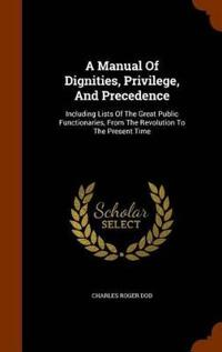 A Manual of Dignities, Privilege, and Precedence