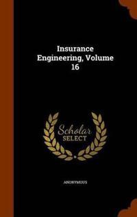 Insurance Engineering, Volume 16