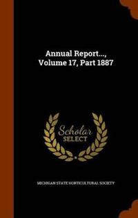 Annual Report..., Volume 17, Part 1887
