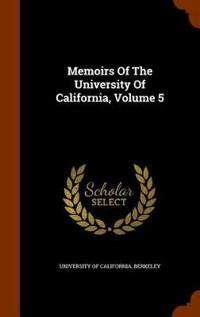 Memoirs of the University of California, Volume 5