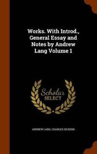 Works. with Introd., General Essay and Notes by Andrew Lang Volume 1
