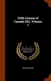 Fifth Census of Canada 1911, Volume 1