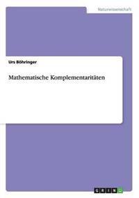 Mathematische Komplementaritaten