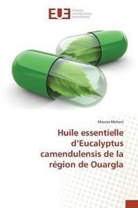 Huile Essentielle d'Eucalyptus Camendulensis de la R�gion de Ouargla