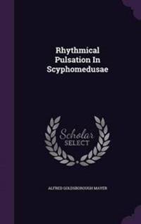Rhythmical Pulsation in Scyphomedusae