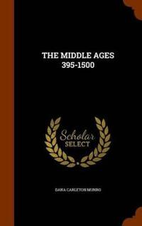 The Middle Ages 395-1500