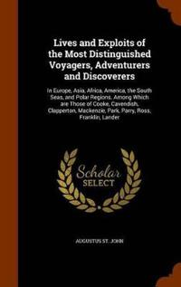Lives and Exploits of the Most Distinguished Voyagers, Adventurers and Discoverers