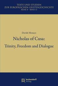 Nicholas of Cusa: Trinity, Freedom and Dialogue