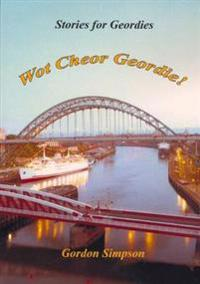 Wot Cheor Geordie! Stories for Geordies