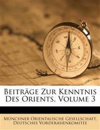 Beiträge zur Kenntnis des Orients. III. Band.