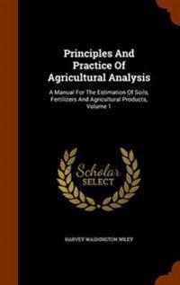 Principles and Practice of Agricultural Analysis