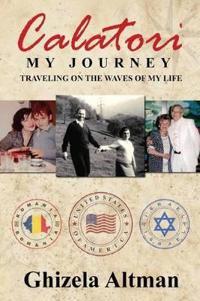 Calatori: My Journey...Traveling on the Waves of My Life