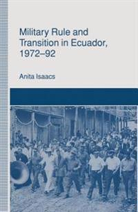 Military Rule and Transition in Ecuador, 1972-92